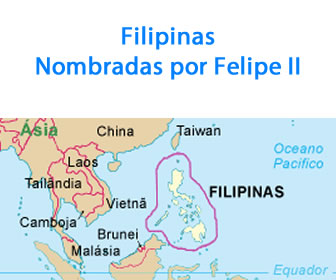 Filipinas, nombrada en honor a Felipe II.