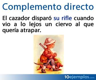 El complemento directo nos dice en quién cae la acción o proceso expresado en el verbo.